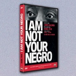 I AM NOT YOUR NEGRO - EU NÃO SOU O TEU NEGRO EM DVD COM O PÚBLICO E NAS LOJAS A 19 DE JULHO
