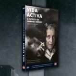 VIDA ACTIVA: O ESPÍRITO DE HANNAH ARENDT CHEGA ÀS LOJAS A 17 DE FEVEREIRO